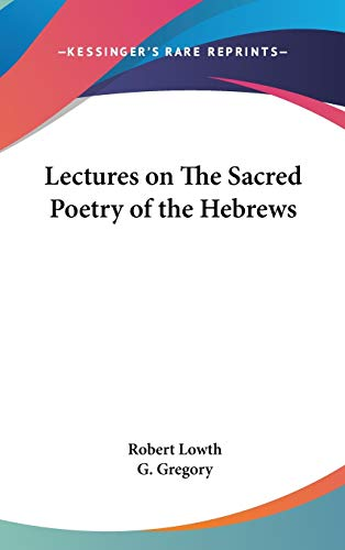 9781432619602: Lectures on The Sacred Poetry of the Hebrews