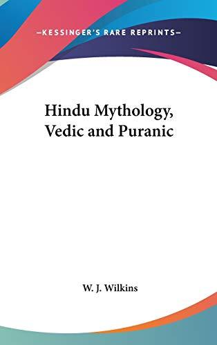 9781432619879: Hindu Mythology, Vedic and Puranic