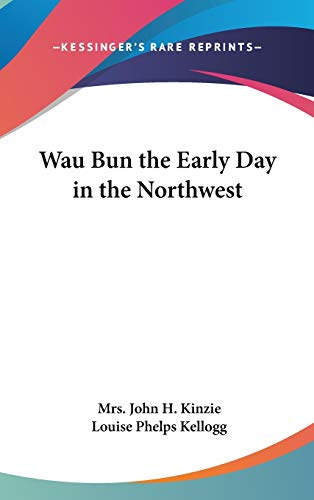 9781432619893: Wau Bun the Early Day in the Northwest