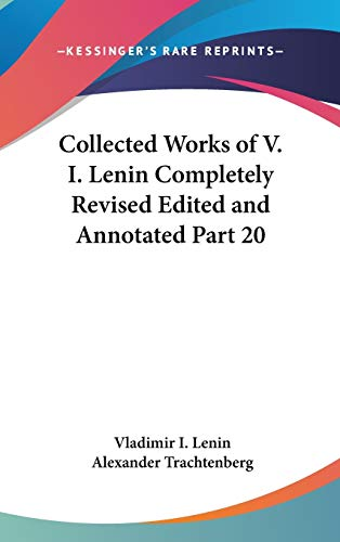9781432620028: Collected Works of V. I. Lenin Completely Revised Edited and Annotated Part 20