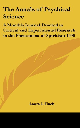 9781432620813: The Annals of Psychical Science: A Monthly Journal Devoted to Critical and Experimental Research in the Phenomena of Spiritism 1906