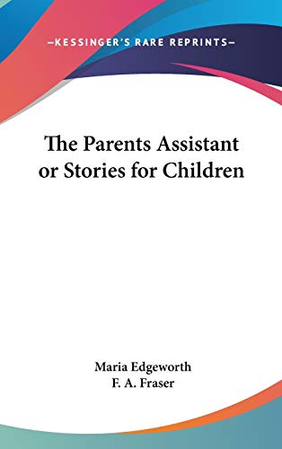 9781432622206: The Parents Assistant or Stories for Children