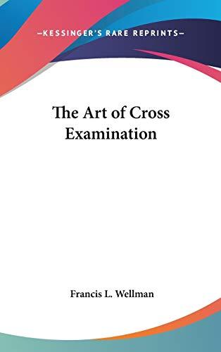 9781432622275: The Art of Cross Examination
