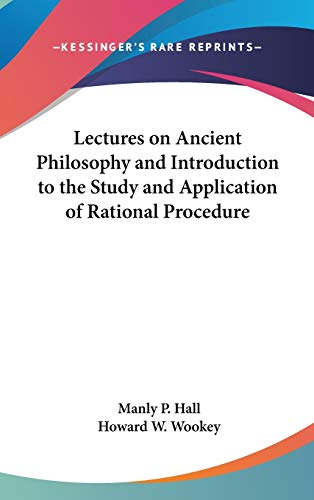 9781432622572: Lectures on Ancient Philosophy and Introduction to the Study and Application of Rational Procedure