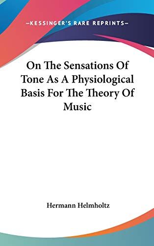 9781432625504: On The Sensations Of Tone As A Physiological Basis For The Theory Of Music