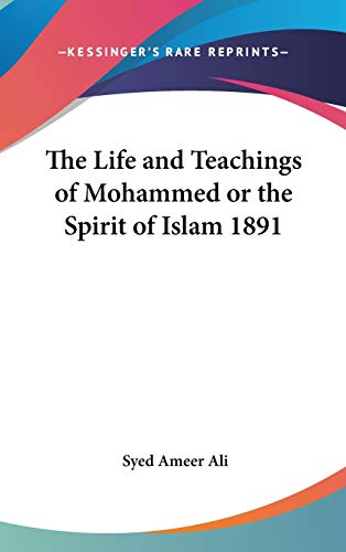 9781432626662: The Life and Teachings of Mohammed or the Spirit of Islam 1891