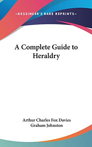 9781432626679: A Complete Guide to Heraldry