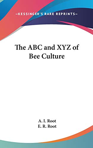9781432626853: The ABC and XYZ of Bee Culture