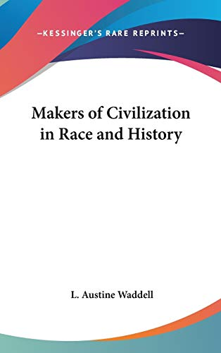 9781432626860: Makers of Civilization in Race and History
