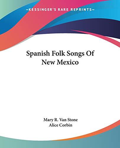 9781432627461: Spanish Folk Songs Of New Mexico
