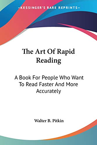 9781432628284: The Art Of Rapid Reading: A Book For People Who Want To Read Faster And More Accurately
