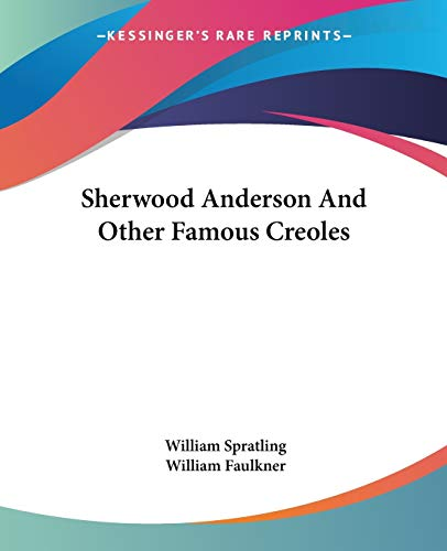 9781432628819: Sherwood Anderson And Other Famous Creoles