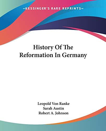9781432631932: History Of The Reformation In Germany
