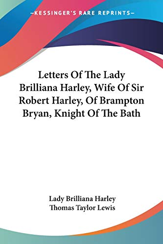 Letters of the Lady Brilliana Harley Wife: Lady Brilliana Harley