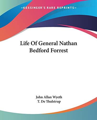 9781432637613: Life Of General Nathan Bedford Forrest