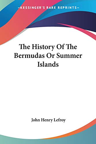 9781432641634: The History of the Bermudas or Summer Islands