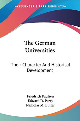 9781432643676: The German Universities: Their Character And Historical Development
