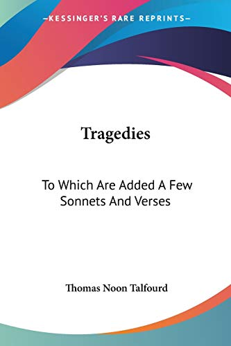 9781432644918: Tragedies: To Which Are Added A Few Sonnets And Verses