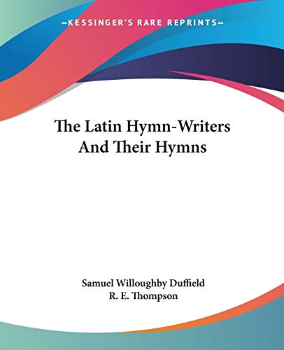 9781432648831: The Latin Hymn-Writers And Their Hymns