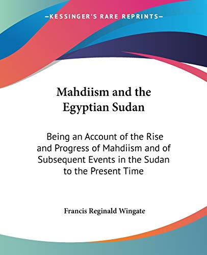 9781432650919: Mahdiism and the Egyptian Sudan: Being an Account of the Rise and Progress of Mahdiism and of Subsequent Events in the Sudan to the Present Time