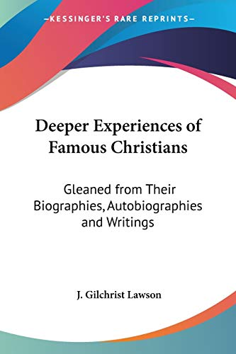 9781432672317: Deeper Experiences of Famous Christians: Gleaned from Their Biographies, Autobiographies and Writings