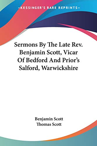 9781432690793: Sermons by the Late REV. Benjamin Scott, Vicar of Bedford and Prior's Salford, Warwickshire
