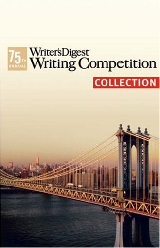 9781432700102: The 75th Annual Writer's Digest Writing Competition Collection
