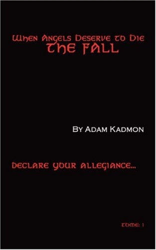 When Angels Deserve to Die: The Fall: Adam Kadmon
