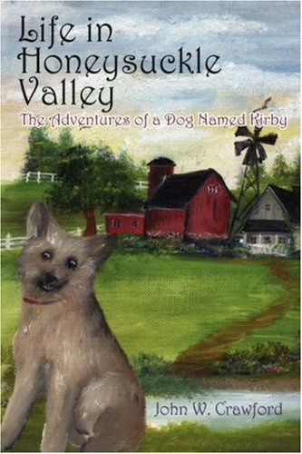 9781432701048: Life in Honeysuckle Valley: The Adventures of a Dog Named Kirby