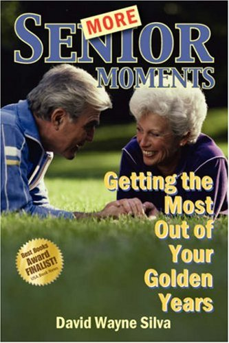 9781432701079: More Senior Moments: Getting the Most Out of Your Golden Years