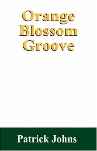Orange Blossom Groove: Patrick Johns