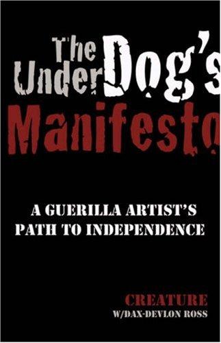 9781432702939: The Underdog's Manifesto: A Guerilla Artist's Path to Independence