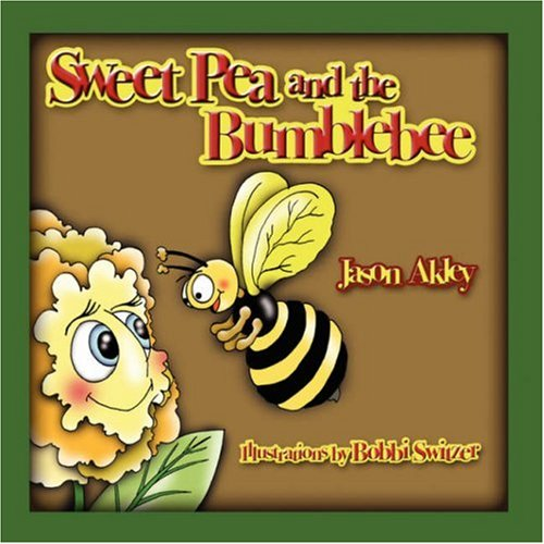 Sweet Pea and the Bumblebee: Jason Akley