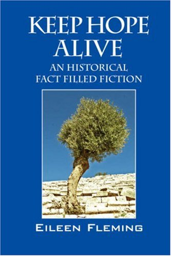 9781432704711: KEEP HOPE ALIVE: An Historical Fact Filled Fiction