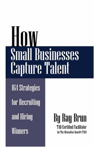 9781432705701: How Small Businesses Capture Talent: 164 Strategies for Recruiting and Hiring Winners
