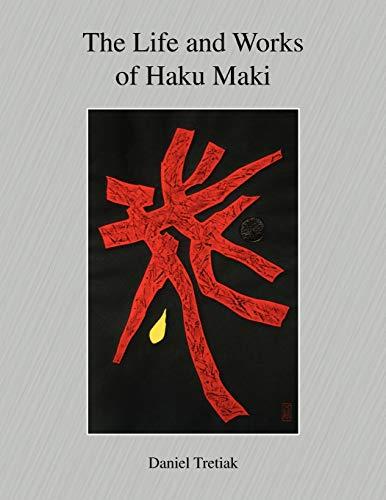 The Life and Works of Haku Maki: Dr. Daniel Tretiak