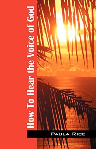 How To Hear The Voice of God: Rice, Paula