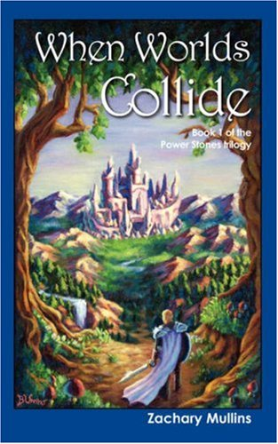 9781432705992: When Worlds Collide: Book 1 of the Power Stones Trilogy