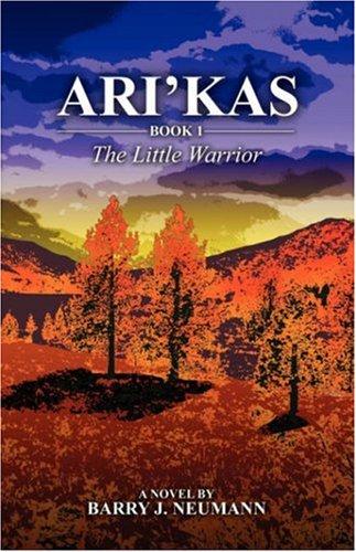 9781432706128: ARI'KAS: Book 1 The Little Warrior