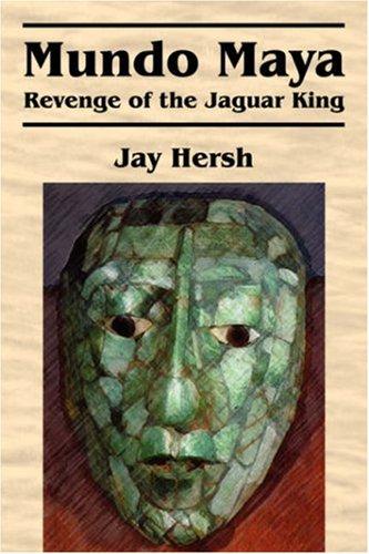 Mundo Maya: Revenge of the Jaguar King: Hersh, Jay