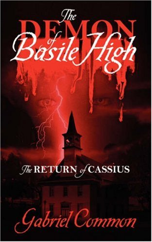 The Demon of Basile High The Return of Cassius: Gabriel Common