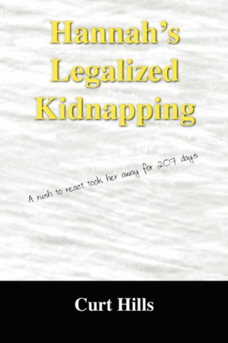 9781432706685: Hannah's Legalized Kidnapping: A rush to react took her away for 207 days