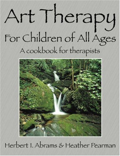 9781432706722: Art Therapy for Children of All Ages