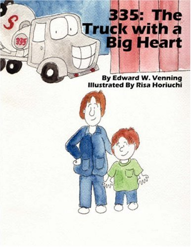 The Truck With a Big Heart: Edward W Venning