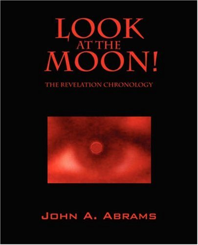 9781432707866: Look at the Moon! The Revelation Chronology