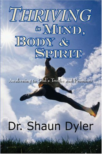 9781432708078: Thriving in Mind, Body, and Spirit: Awakening to God's Truths and Promises
