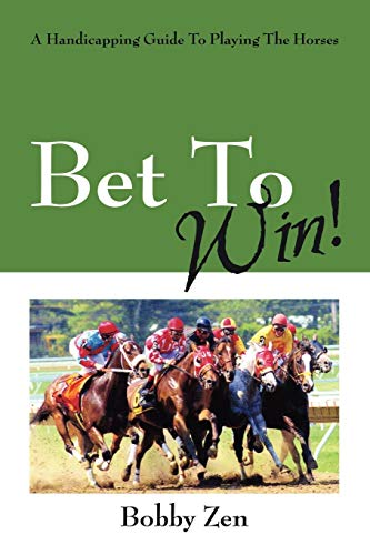 9781432708955: Bet to Win! a Handicapping Guide to Playing the Horses