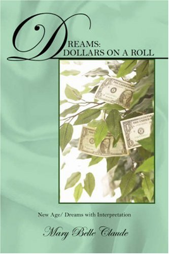 Dreams: Dollars on a Roll - New Age/ Dreams with Interpretation: Claude, Mary Belle