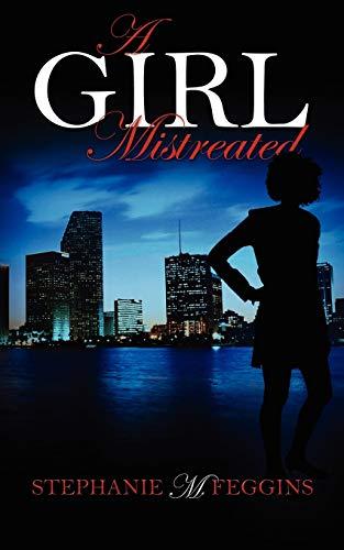 9781432709723: A Girl Mistreated