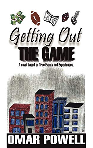 9781432709730: Getting Out The Game: A Novel Based On True Events and Experiences